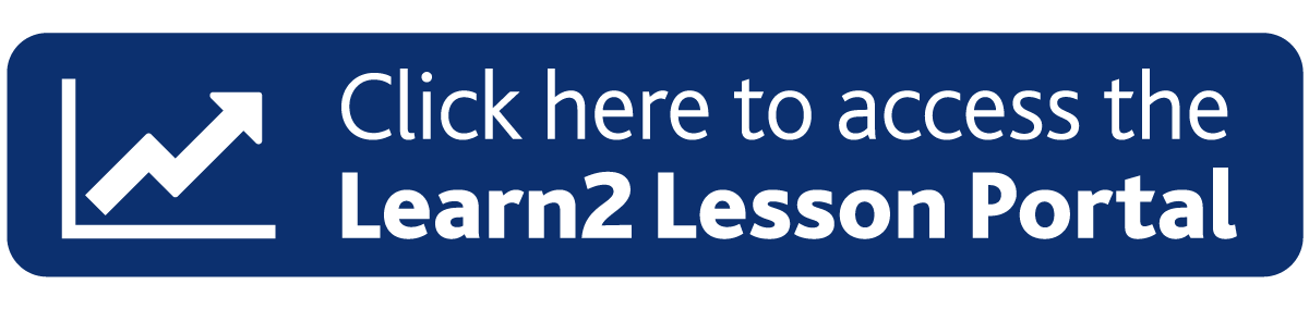 Click here to access the Learn2 Lesson Portal